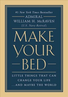 Make Your Bed : Little Things That Can Change Your Life... and Maybe the World (Hardcover)(William H.