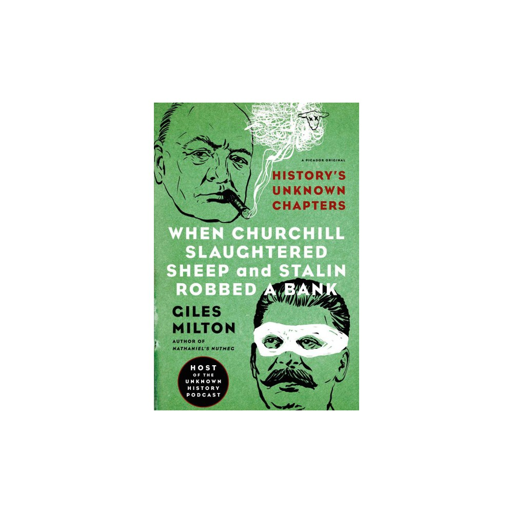 When Churchill Slaughtered Sheep and Stalin Robbed a Bank : History's Unknown Chapters (Paperback)