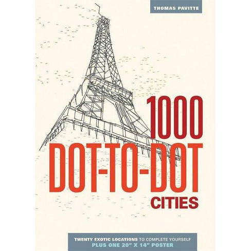 1000 Dot-To-Dot: Cities - by  Thomas Pavitte (Paperback) - image 1 of 1