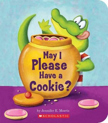 May I Please Have a Cookie? - (Scholastic Reader: Level 1)by Jennifer E Morris (Board Book)