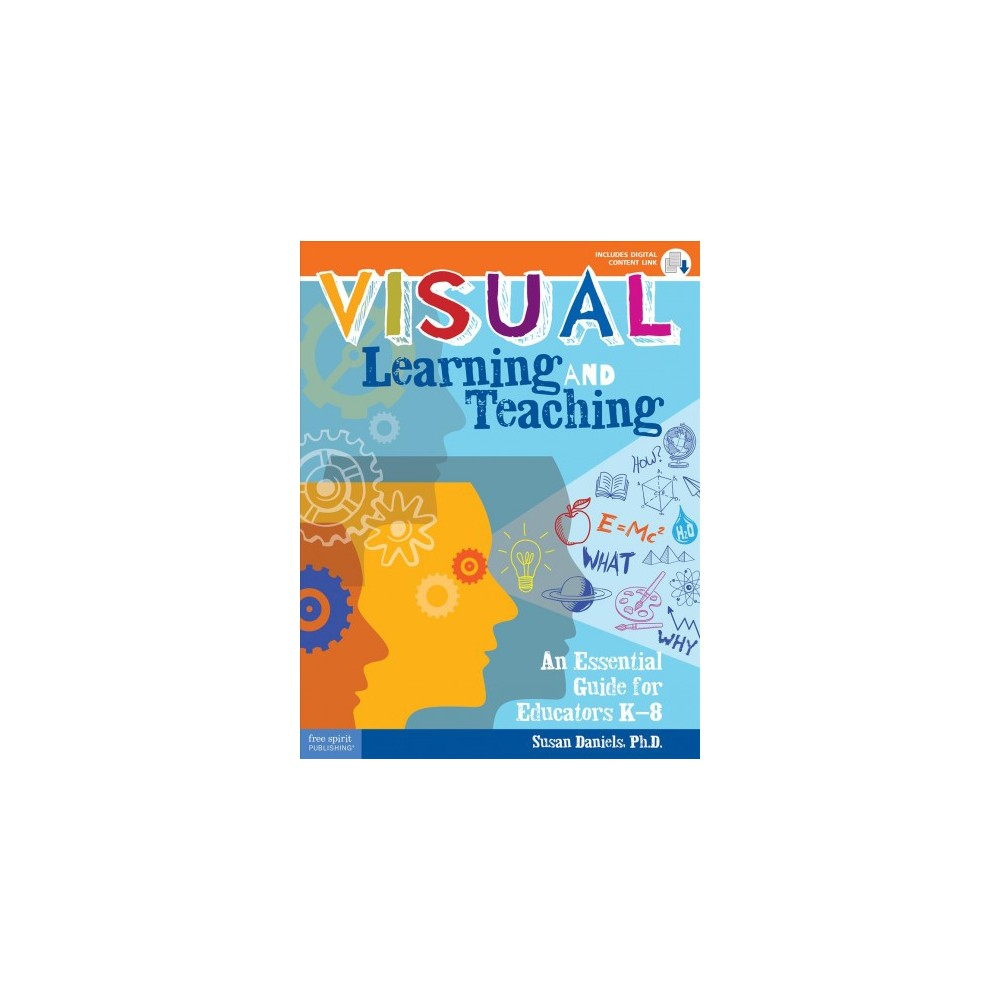 Visual Learning and Teaching : An Essential Guide for Educators K-8 - With Digital Content Link