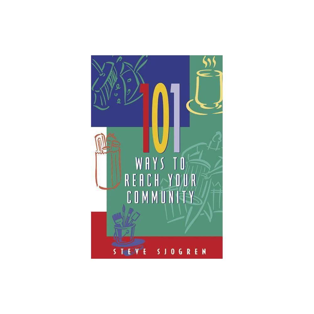 101 Ways To Reach Your Community Designed For Influence By Steve Sjogren Paperback