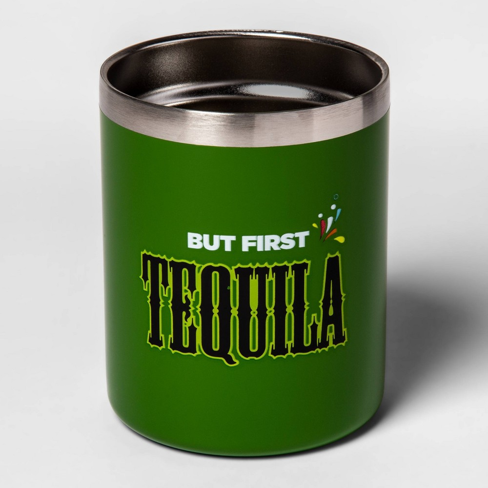 Image of 12oz Stainless Steel Low Ball But First Tequila Green