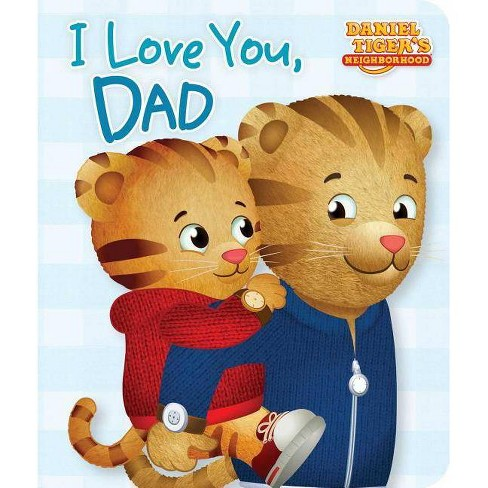 I Love You, Dad - (Daniel Tiger's Neighborhood) - by Maggie Testa (Board Book) - image 1 of 1