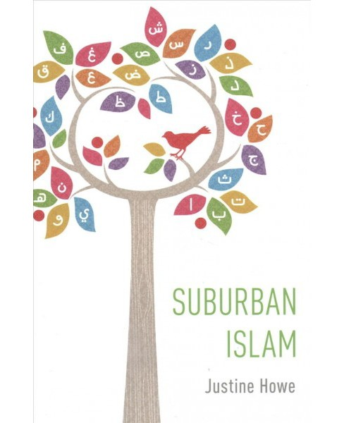 Suburban Islam -  by Justine Howe (Hardcover) - image 1 of 1
