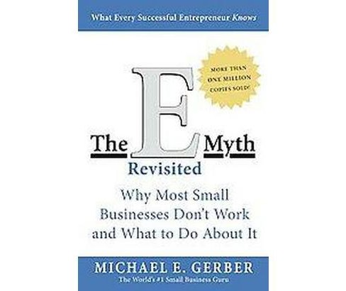 E-Myth Revisited : Why Most Small Businesses Don't Work and What to Do About It (Updated / Subsequent) - image 1 of 1