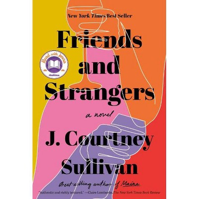 Friends and Strangers - by J Courtney Sullivan (Hardcover)