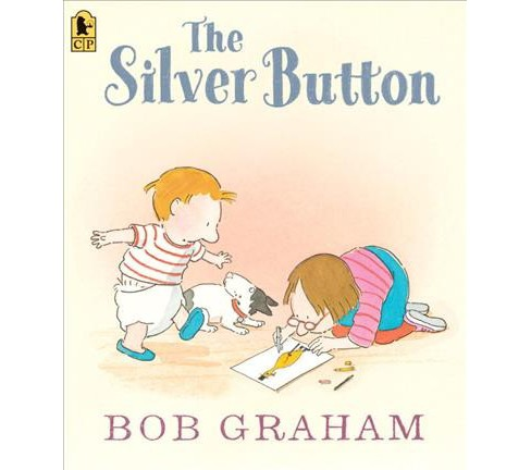 Silver Button -  Reprint by Bob Graham (Paperback) - image 1 of 1