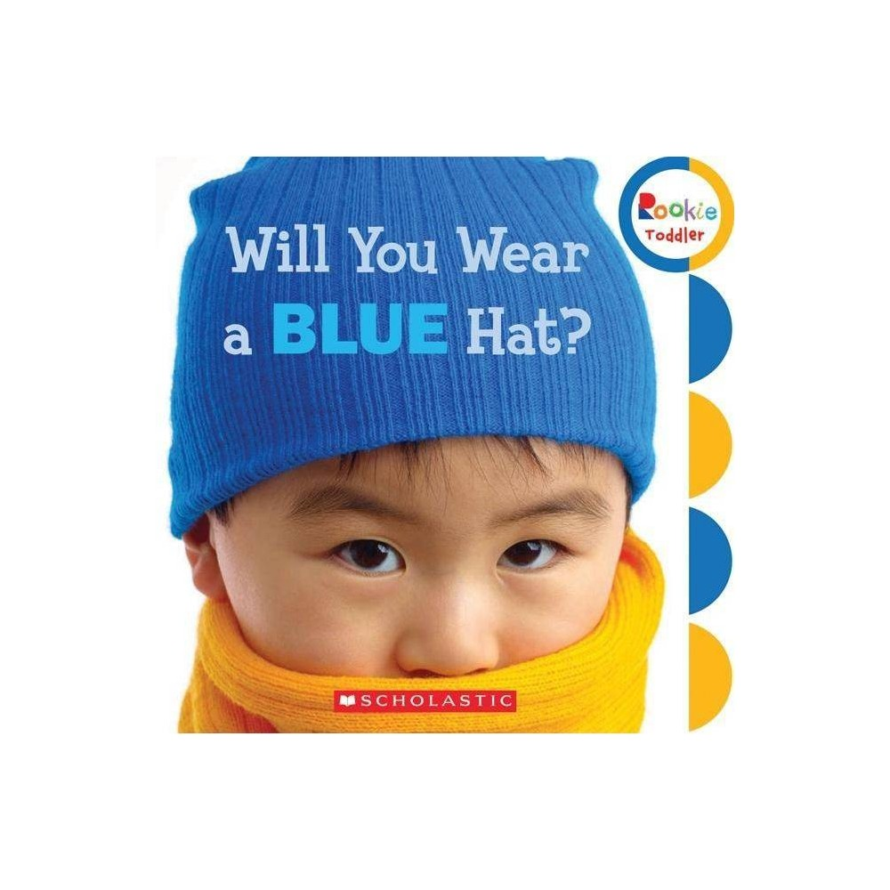 Will You Wear A Blue Hat Rookie Toddler By Scholastic Board Book