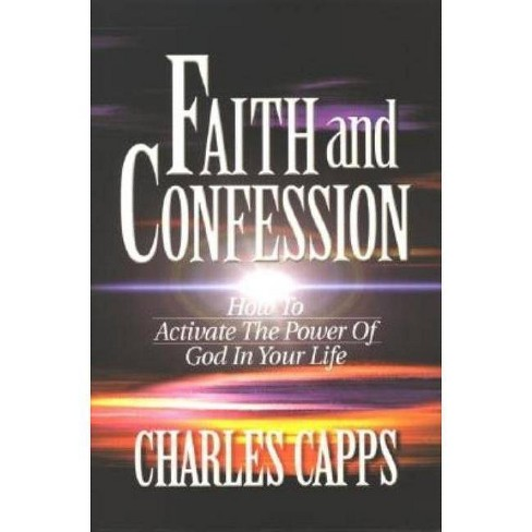 Faith & Confession - by  Charles Capps (Paperback) - image 1 of 1