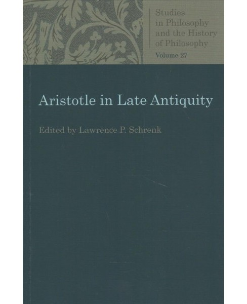 Aristotle in Late Antiquity -  Reprint (Paperback) - image 1 of 1