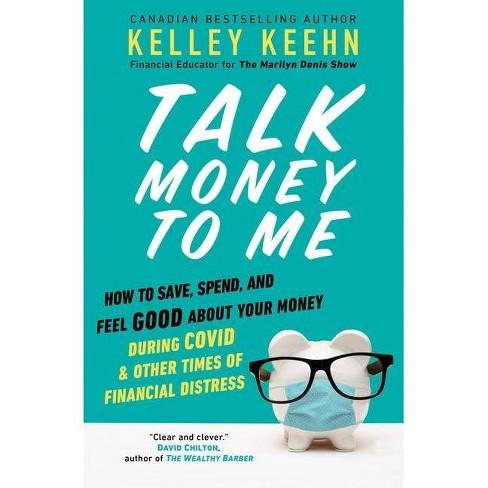 Talk Money to Me - by  Kelley Keehn (Paperback) - image 1 of 1