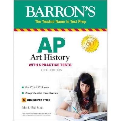 AP Art History - (Barron's Test Prep) 5th Edition by  John B Nici (Paperback)