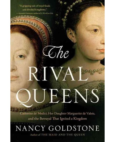 Rival Queens : Catherine De' Medici, Her Daughter Marguerite De Valois, and the Betrayal That Ignited a - image 1 of 1