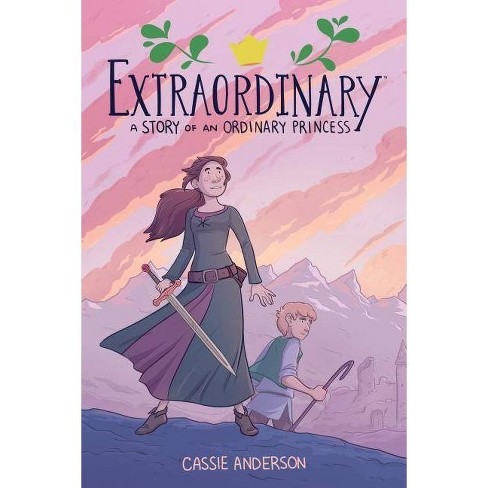 Extraordinary: A Story of an Ordinary Princess - by  Cassie Anderson (Paperback) - image 1 of 1
