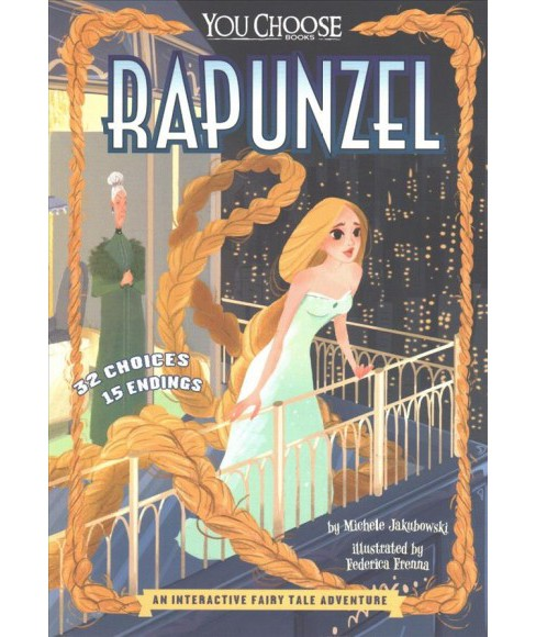 Rapunzel : An Interactive Fairy Tale Adventure (Paperback) (Michele Jakubowski) - image 1 of 1