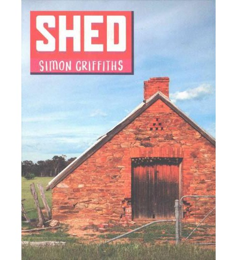 Shed (Hardcover) (Simon Griffiths) - image 1 of 1