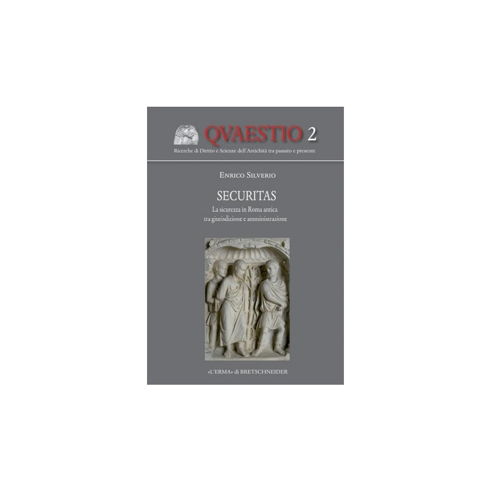 Securitas : La Sicurezza in Roma Antica Tra Giurisdizione E Amministrazione - (Paperback)
