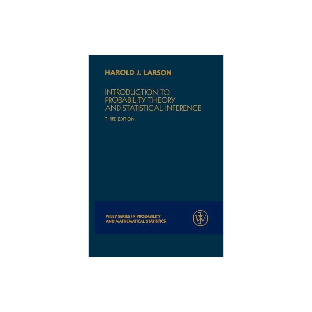 Introduction To Probability Theory And Statistical Inference Wiley Series In Probability Mathematical Statistics 3rd Edition Paperback