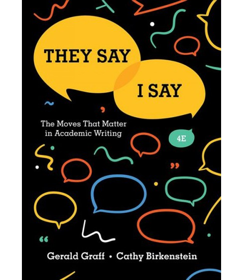 They Say / I Say : The Moves That Matter in Academic Writing -  (Paperback) - image 1 of 1