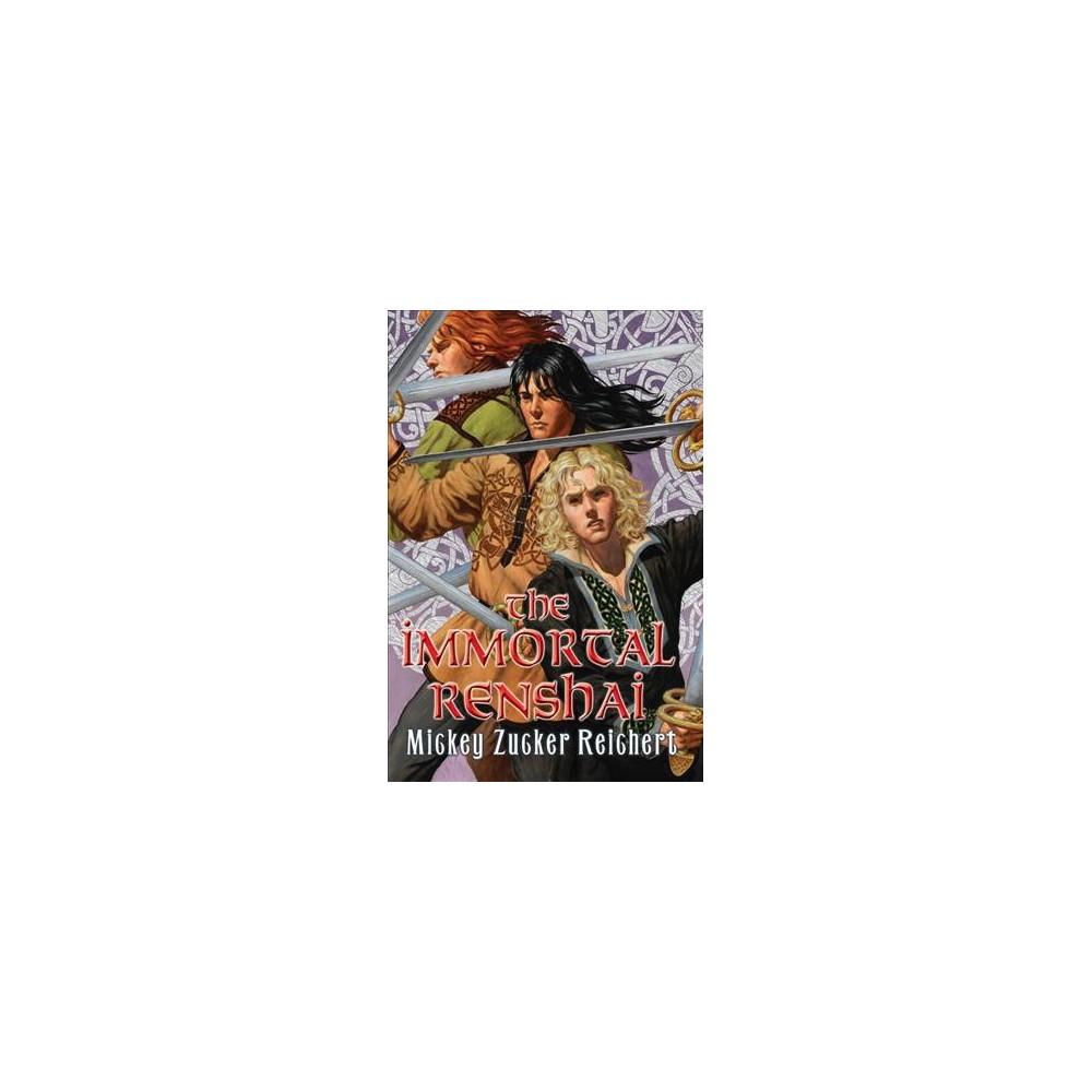 Immortal Renshai - (The Renshai Saga) by Mickey Zucker Reichert (Hardcover)