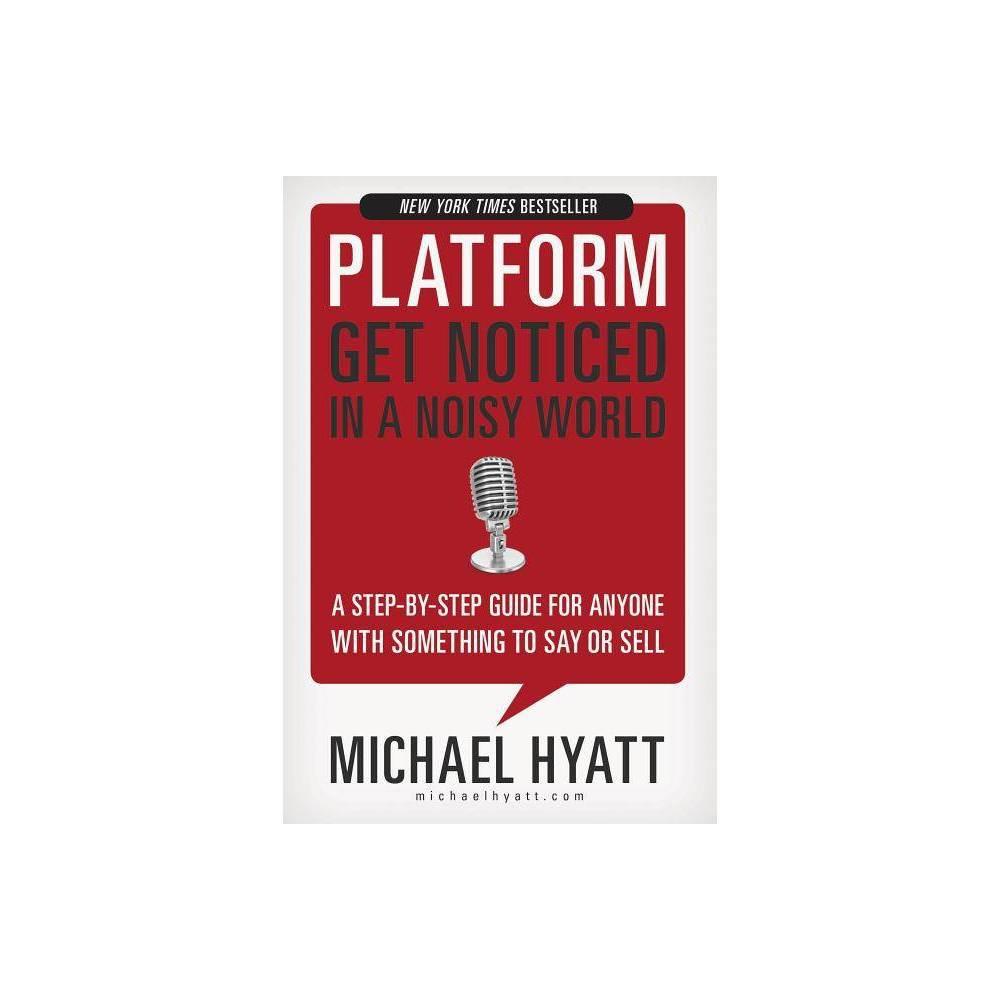 Platform By Michael Hyatt Hardcover