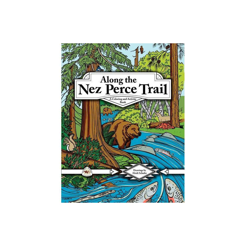 Along The Nez Perce Trail By Louanne Atherley Paperback