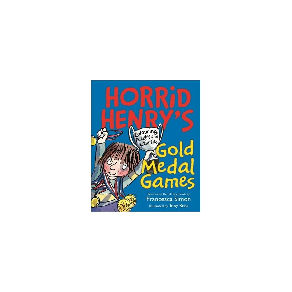 Horrid Henry's Gold Medal Games : Colouring, Puzzles and Activities (Paperback) (Francesca Simon)