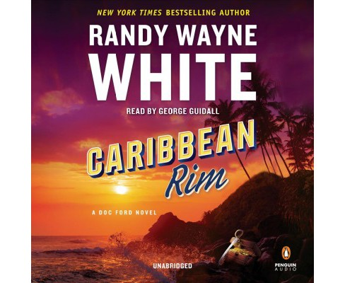 Caribbean Rim -  Unabridged (Doc Ford) by Randy Wayne White (CD/Spoken Word) - image 1 of 1