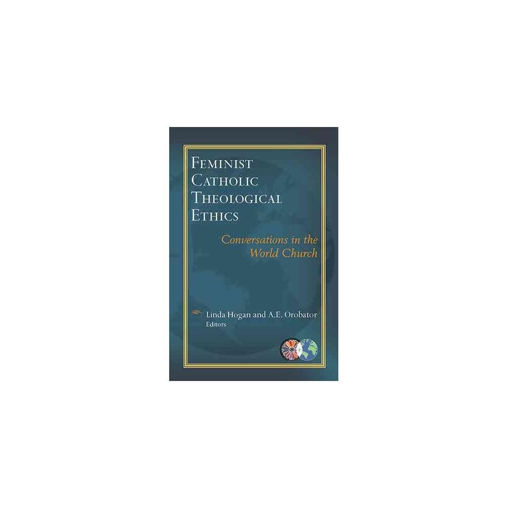 Feminist Catholic Theological Ethics ( Catholic Theological Ethics in the World Church) (Paperback)