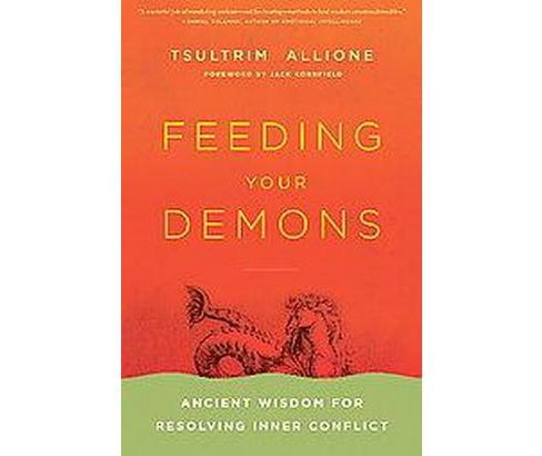 Feeding Your Demons : Ancient Wisdom for Resolving Inner Conflict (Hardcover) (Tsultrim Allione) - image 1 of 1