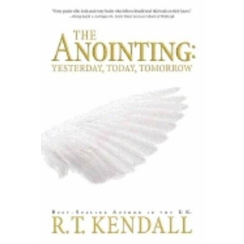 The Anointing - by  R T Kendall (Paperback) - image 1 of 1