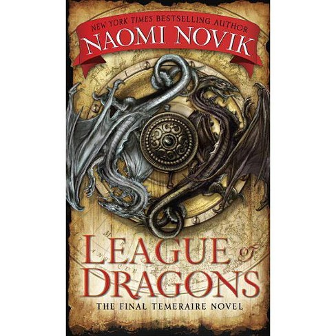 League of Dragons - (Temeraire) by  Naomi Novik (Paperback) - image 1 of 1