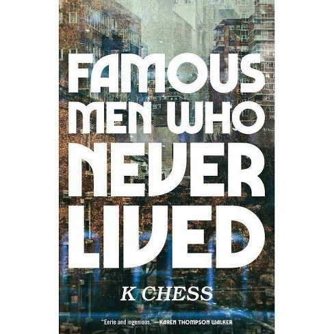 Famous Men Who Never Lived - by  K Chess (Hardcover) - image 1 of 1
