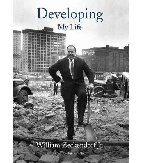Developing : My Life (Hardcover) (Jr. William Zeckendorf) - image 1 of 1
