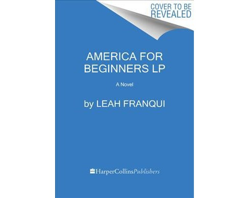 America for Beginners -  Large Print by Leah Franqui (Paperback) - image 1 of 1
