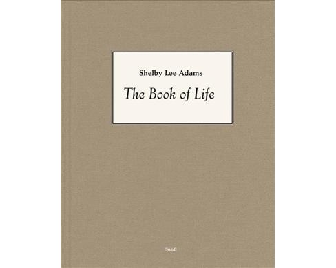Shelby Lee Adams : The Book of Life -  by John  Rohrbach (Hardcover) - image 1 of 1