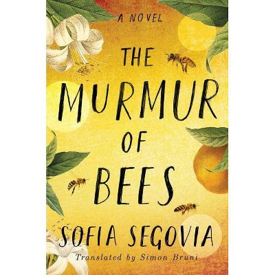 The Murmur of Bees - by  Sofía Segovia (Paperback)