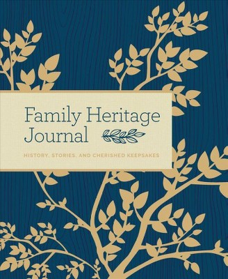 Family Heritage Journal : History, Stories, and Cherished Keepsakes - by Anna Katz (Hardcover)