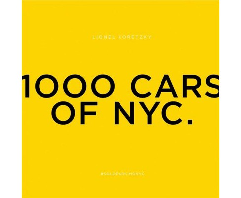 Lionel Koretzky : 1000 Cars of NYC (Hardcover) (Nathaniel  Goldberg) - image 1 of 1