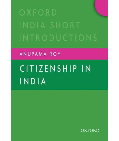 Citizenship in India (Paperback) (Anupama Roy) - image 1 of 1