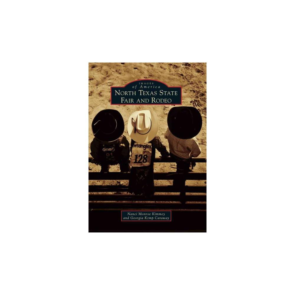 North Texas State Fair and Rodeo (Paperback) (Nanci Monroe Kimmey & Georgia Kemp Caraway)
