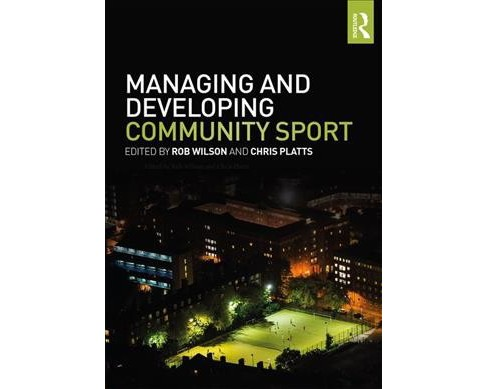 Managing and Developing Community Sport -  (Paperback) - image 1 of 1