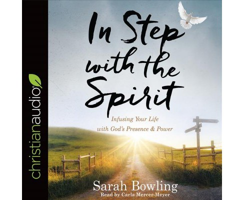 In Step With the Spirit : Infusing Your Life With God's Presence & Power (Unabridged) (CD/Spoken Word) - image 1 of 1