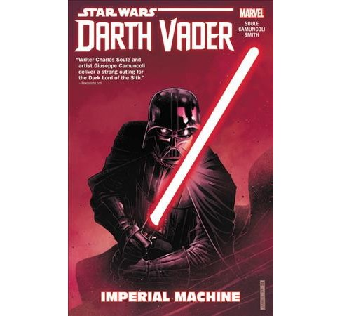 Star Wars: Darth Vader: Dark Lord of the Sith 1 : Imperial Machine (Paperback) (Charles Soule & Chris - image 1 of 1