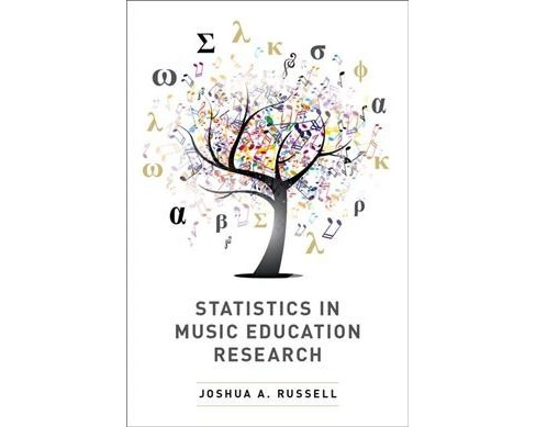 Statistics in Music Education Research : A Reference for Researchers, Teachers, and Students - image 1 of 1