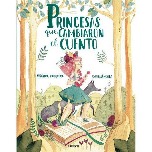 Princesas Que Cambiaron El Cuento / Princesses That Changed the Fairy Tale - by  Virgina Mosquera (Hardcover) - image 1 of 1