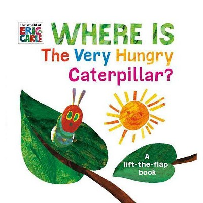 Where Is Very Hungry Caterpillar? - by Eric Carle (Board Book)