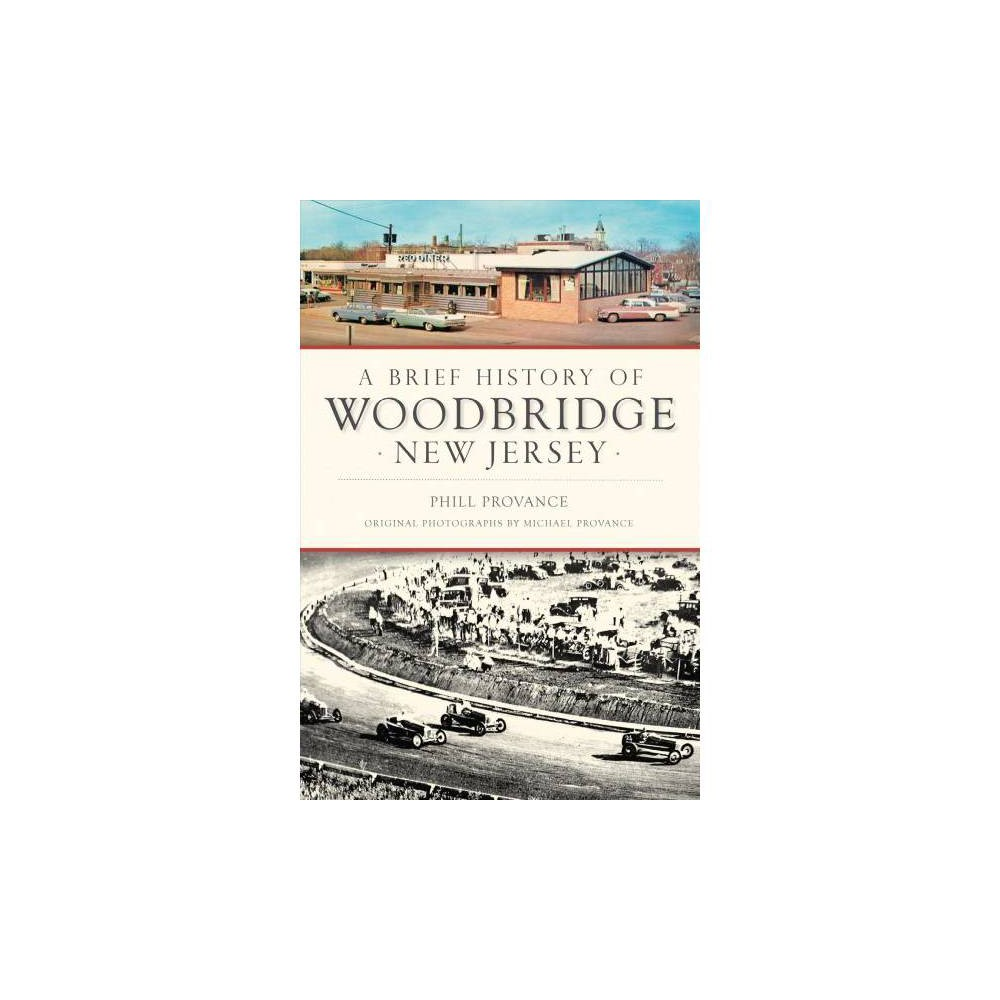 Brief History of Woodbridge, New Jersey - (Brief History) by Phill Provance (Paperback)