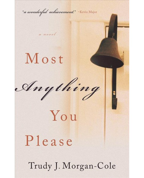 Most Anything You Please -  by Trudy Morgan-cole (Paperback) - image 1 of 1